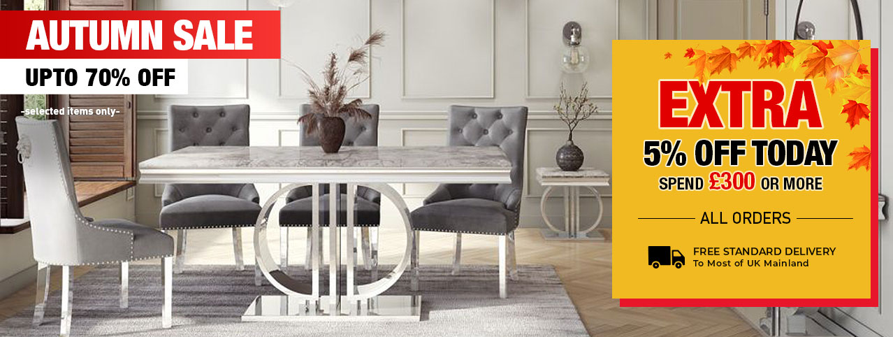 Huge Sale Now on! Extra discounts on dining tables sets & chairs over £250 or more.